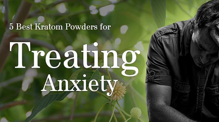 5 Best Kratom powders for Anxiety & Depression